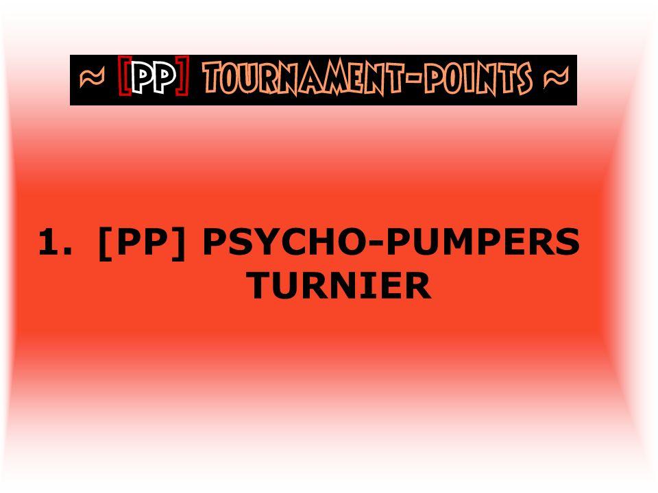 [PP] PSYCHO-PUMPERS TURNIER